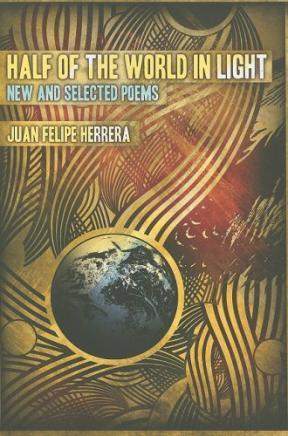 books-noted-juan-felipe-herreras-half-world-light-new-and-selected-poems