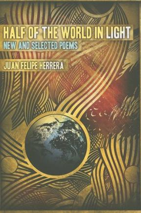 books-noted-juan-felipe-herreras-half-world-light-new-and-selected-poems