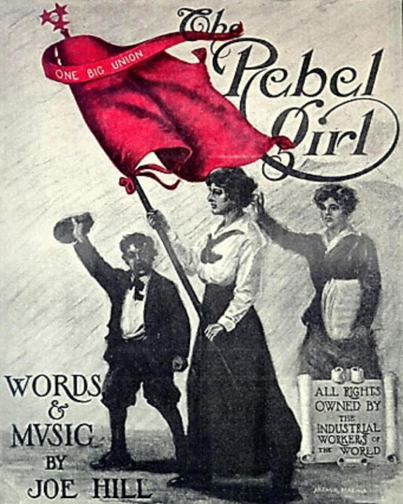 """Hill wrote """"The Rebel Girl,"""" which was inspired by Elizabeth Gurley Flynn , founder of the American Civil Liberties Union"""