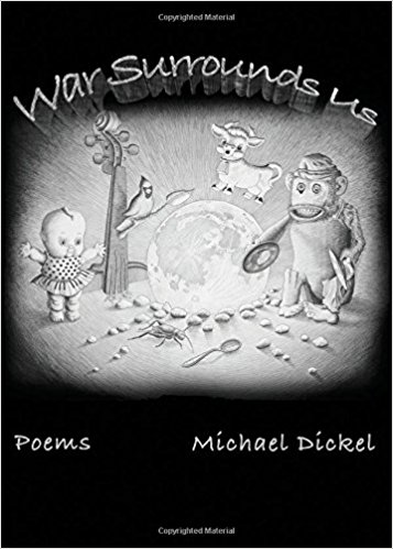 American- Israeli Poet, Michael Dickel (War Surrounds Us
